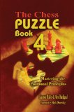 The Chess Puzzle Book 4: Mastering the Positional Principles (Chess Puzzle Book Series)