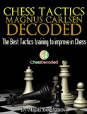 Chess Tactics Magnus Carlsen Decoded - The Best Tactics Training to Improve in Chess (Chess Decoded)